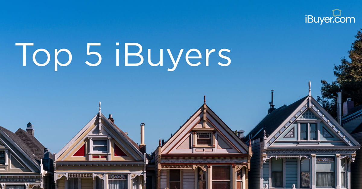 5 Top iBuyers: Who are they?