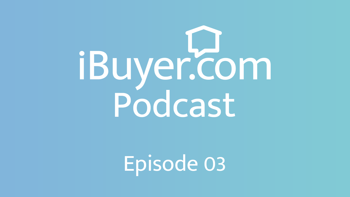 On iBuying with Bob Kociecki [Podcast Episode 3]