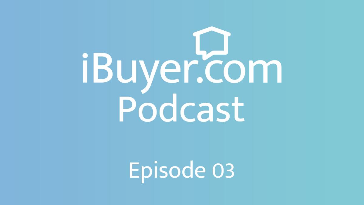 On iBuying with Bob Kociecki [Podcast Episode 3]