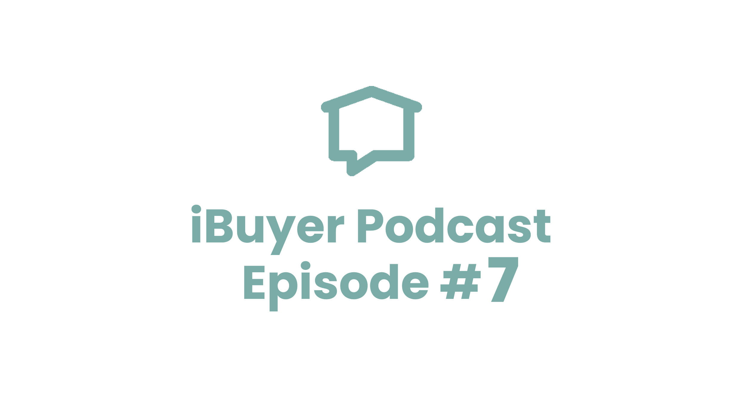 ibuyer podcast episode 7